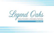 Legend Oaks Healthcare & Rehabilitation - Garland