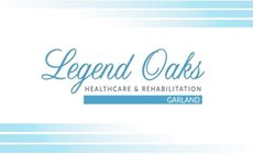 Legend Oaks Healthcare & Rehabilitation - Garland